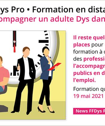 19 mai 2021 – Formation en distanciel: Accompagner un adulte Dys dans l'emploi