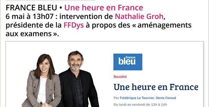 France Bleu – 6 mai, 13h07, intervention de Nathalie Groh, présidente de la FFDys, à propos des aménagements aux examens
