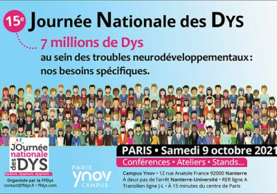 15e Journée Nationale des Dys 7 millions de Dys au sein des troubles neurodéveloppementaux: nos besoins spécifiques.